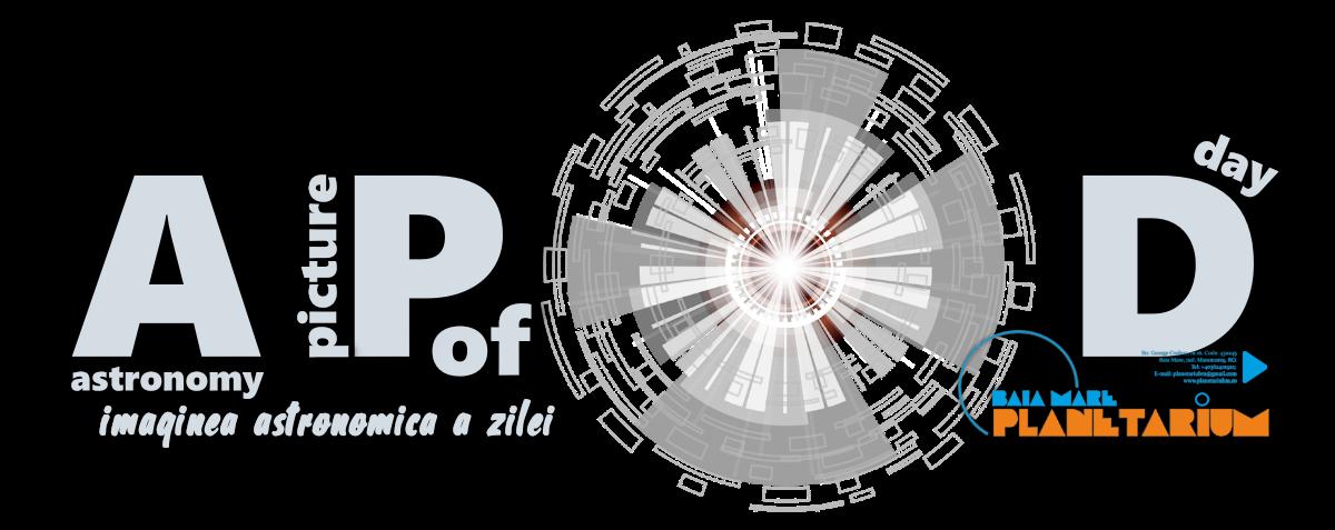 APOD - IMAGINEA ZILEI DIN ASTRONOMIE